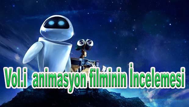 Wall-e Animasyon Filminin İncelemesi