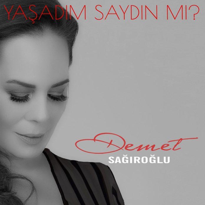 Demet Sağıroğlu'ndan Yeni Single Yaşadım Saydın mı?