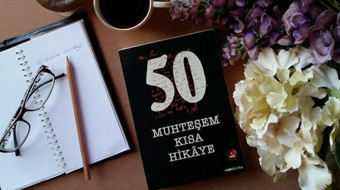 Türk ve Dünya Edebiyatının En Usta Kalemlerinden Hikâyeler